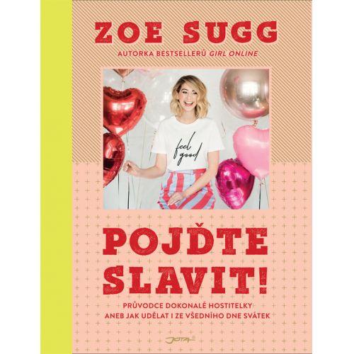 / Pojďte slavit! Průvodce dokonalé hostitelky - Zoe Sugg