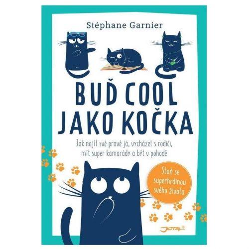 / Buď cool jako kočka - Stéphane Garnier