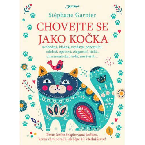 / Kniha Chovejte se jako kočka - Stéphane Garnier