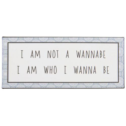 IB LAURSEN / Plechová ceduľa I am not a wannabe