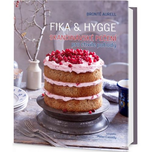 / FIKA & HYGGE - Skandinávské pečení, Brontë Aurell - Česká
