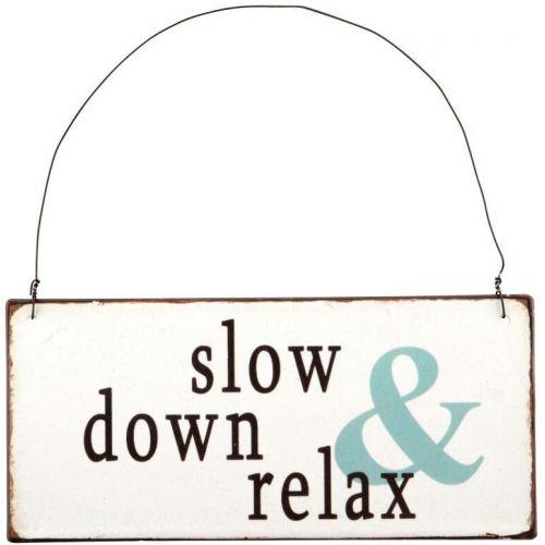 IB LAURSEN / Plechová ceduľa Slow down and Relax