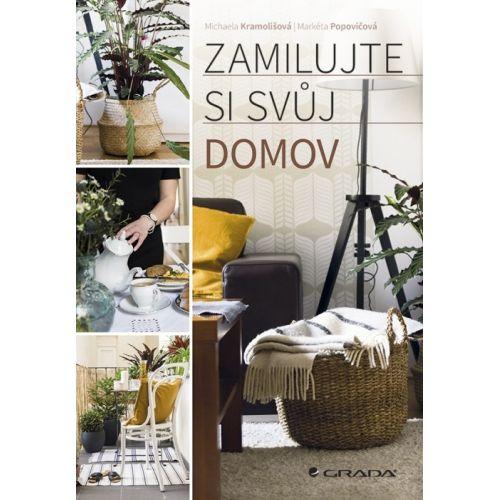/ Zamilujte si svůj domov - M. Kramolišová, M. Popovičová
