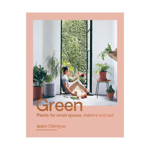 / Kniha - Green: Plants for Small Spaces, Indoors and Out, Jason Chongue