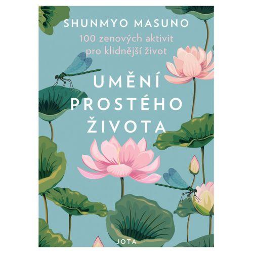 / Kniha Umenie prostého života Shunmyo Masuno