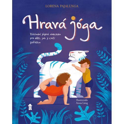 / Hravá jóga - Základní jógová abeceda, jak ji cvičí zvířátka