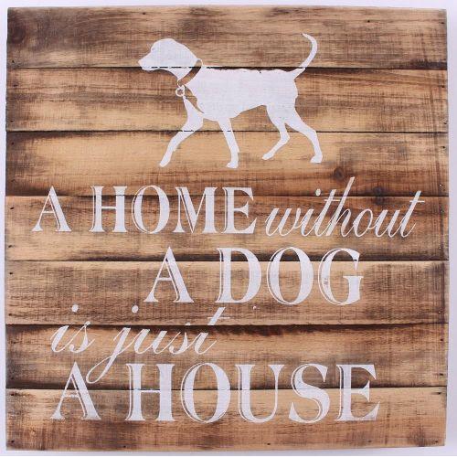 La finesse / Drevená ceduľa Home without a dog