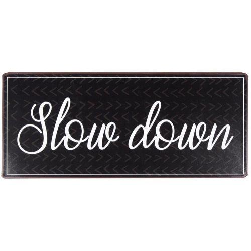 La finesse / Plechová ceduľa Slow Down Black