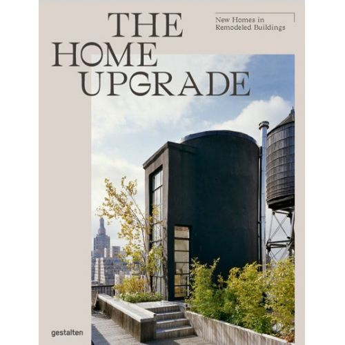 / The Home Upgrade - New Homes in Remodeled Buildings