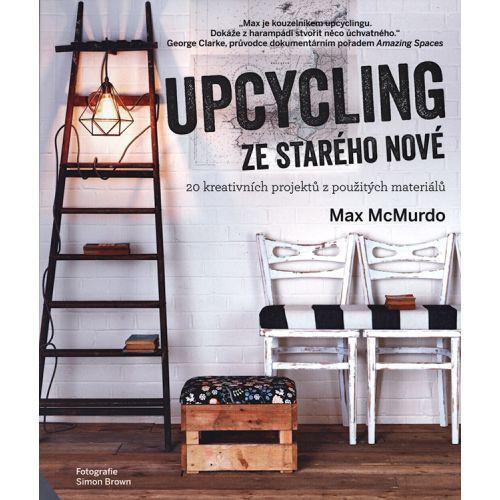 / Kniha UPCYCLING - Ze starého nové