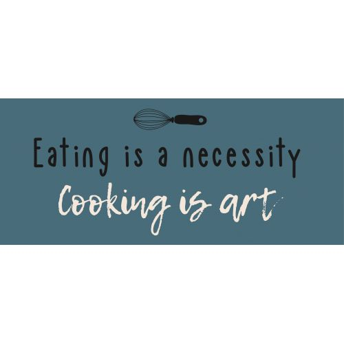 IB LAURSEN / Plechová ceduľa Eating is necessity cooking is art