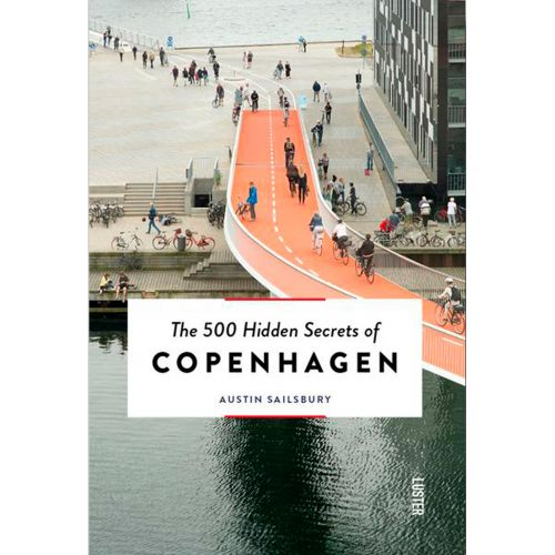 / The 500 Hidden Secrets of Copenhagen - Austin Sailsbury