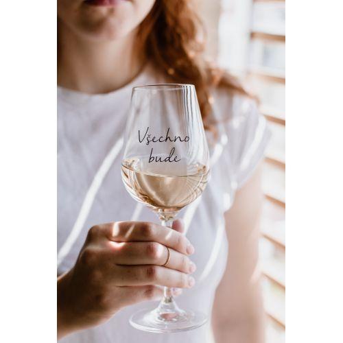 Sklenice na víno Všechno bude
