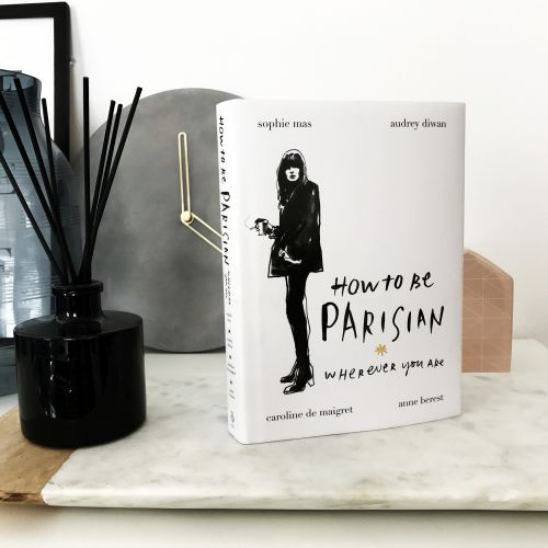 Kniha How To Be Parisian: Wherever You Are