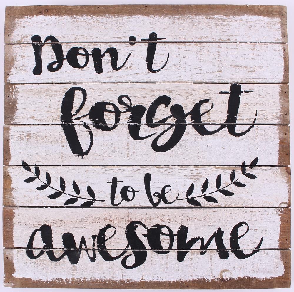 La Finesse Dřevěná cedule Don't forget to be awesome