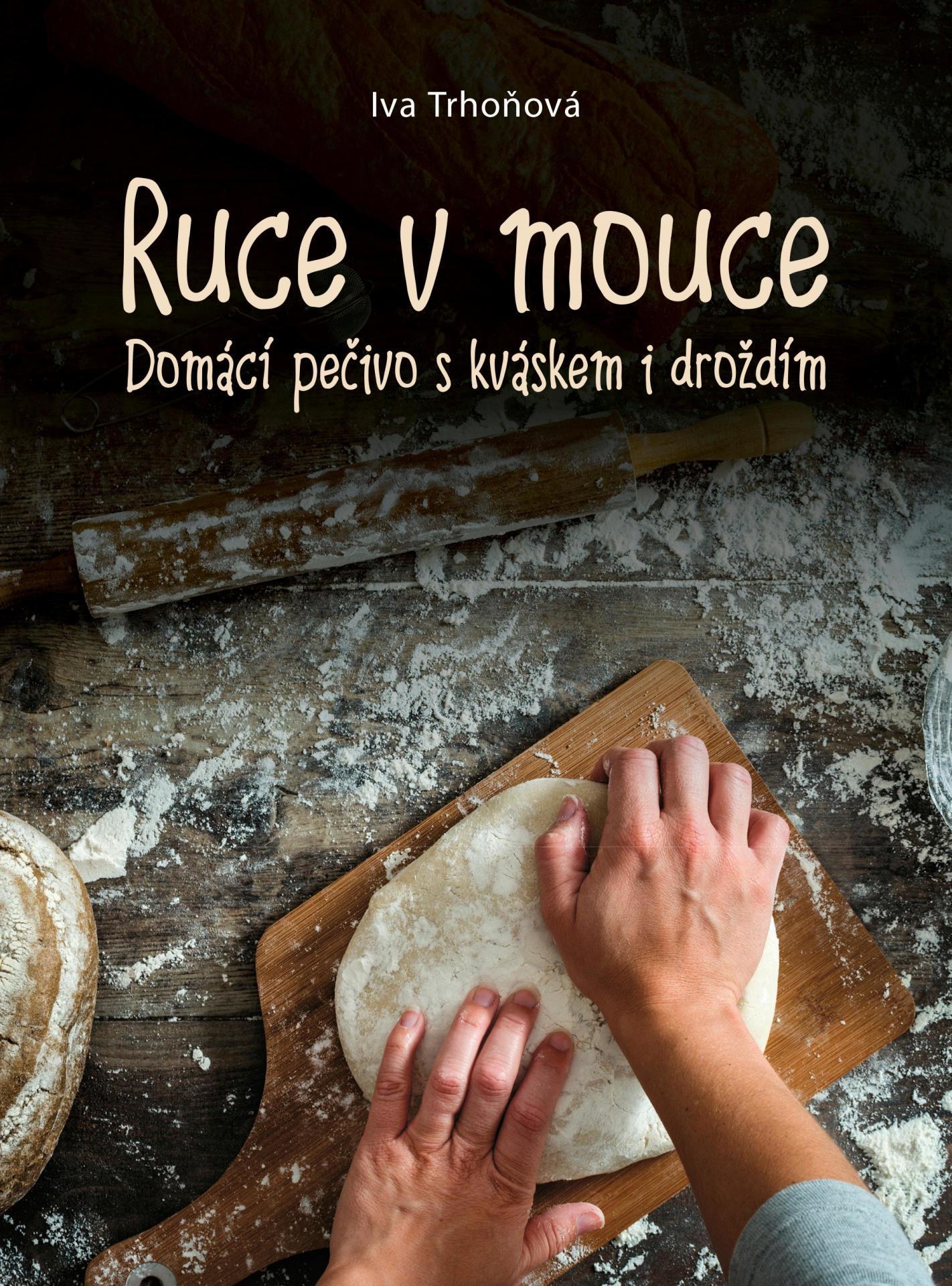 Ruce v mouce - Domácí pečivo s kváskem i droždím, multi barva, papír