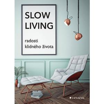 Kniha Slow Living - radosti klidného života