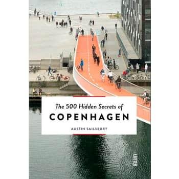 The 500 Hidden Secrets of Copenhagen - Austin Sailsbury