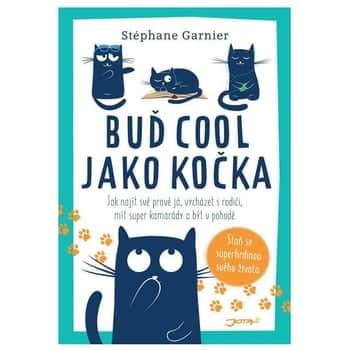 Buď cool jako kočka - Stéphane Garnier