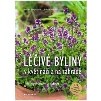 Kniha Léčivé byliny vkvětináči ana zahradě