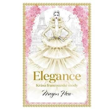 Elegance, Krása francouzské módy - Megan Hess