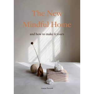 Kniha The New Mindful Home - Joanna Thornhill