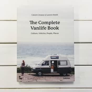 The Complete Vanlife Book - Calum Creasey, Lauren Smith